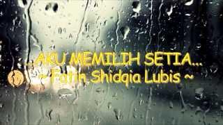 Fatin Shidqia Lubis - Aku Memilih Setia With Lyric