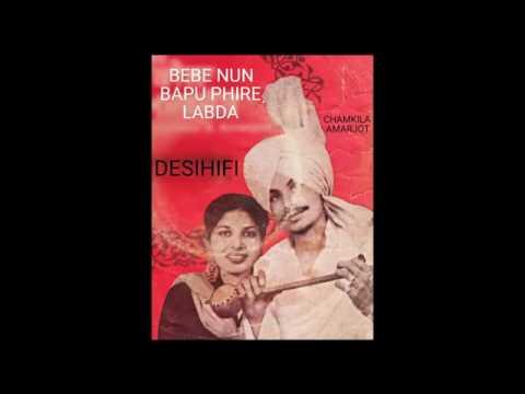 Bebe Nun Bapu Phire Labda - Amar Singh Chamkila & Amarjot