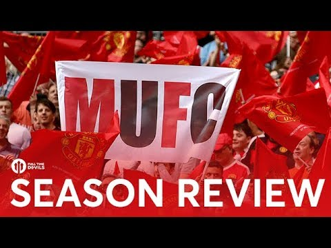 MANCHESTER UNITED 2017/18 SEASON REVIEW!