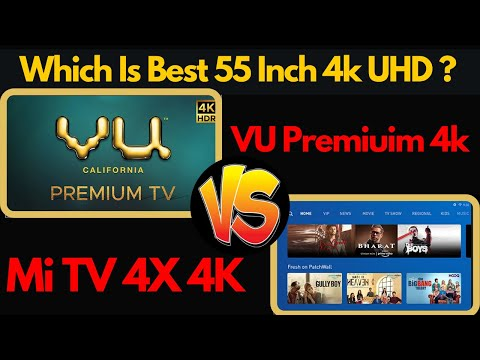 VU Premium 4K 55 Inch Vs Mi TV 4X 4K 55 Inch | Comparison And Review | 55 Inch 4K TV 2020 | VU Vs Mi