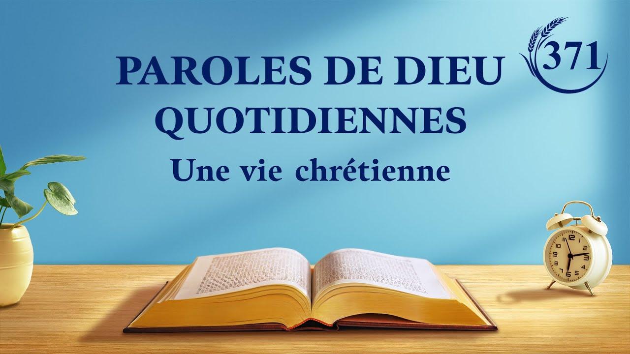 Paroles de Dieu quotidiennes   « Les paroles de Dieu à l'univers entier : Chapitre 25 »   Extrait 371