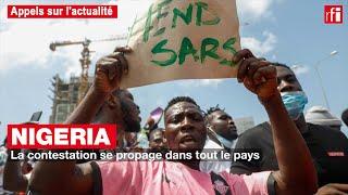 Nigeria : la contestation se propage dans tout le pays
