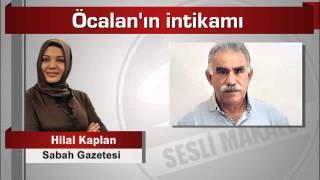 Hilal Kaplan  Öcalan'ın intikamı 2017 Video
