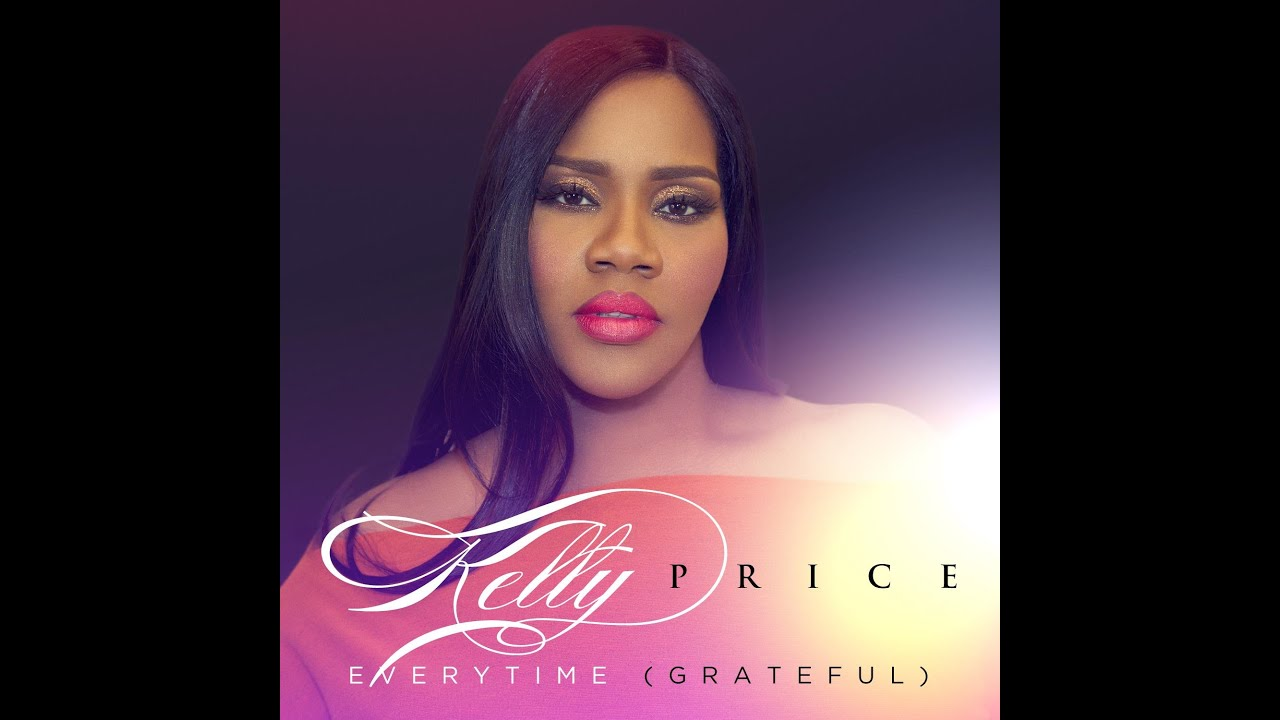 kelly-price-everytime-grateful-audio-only-entertainment-one-nashville