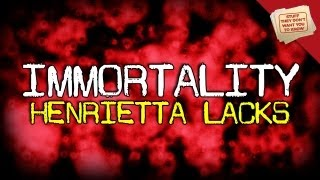 Immortality: Henrietta Lacks