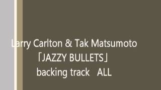 Larry Carlton backing track http://youtu.be/xY-MZai9ywE Tak Matsumo...