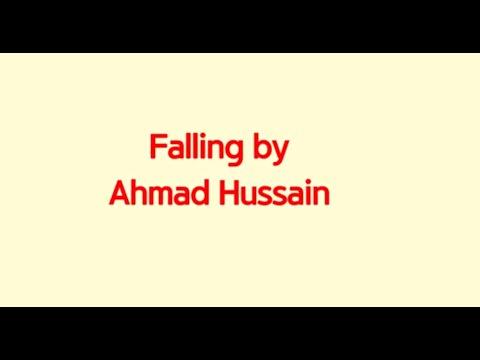 Ahmad Hussain - Falling (Lyrics)