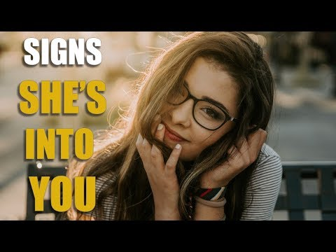 10 Signs That Says She's Into You (And How To Act On It) | MEN'S RELATIONSHIP ADVICE