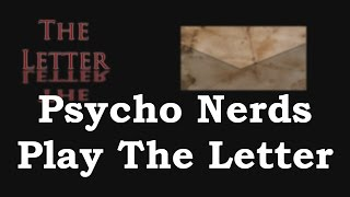 Psycho Nerds Play The Letter