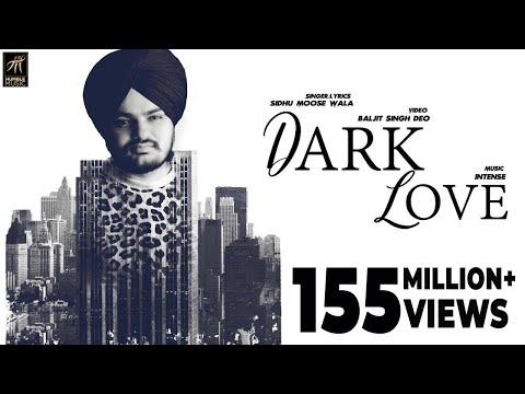 Dark Love (Full Video) | Sidhu Moosewala | Intense | Baljit Singh Deo | Latest Punjabi Songs 2018