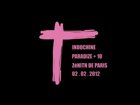 Indochine - Paradize + 10 Paris 02.02.12  Multicam Concert Intégral