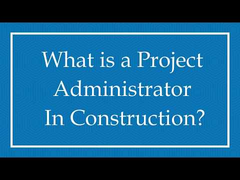 What is a Project Administrator in Construction?