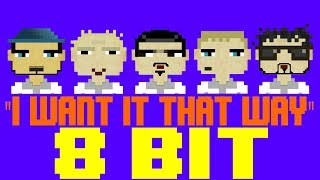 I Want It That Way [8 Bit Tribute to Backstreet Boys] - 8 Bit Universe