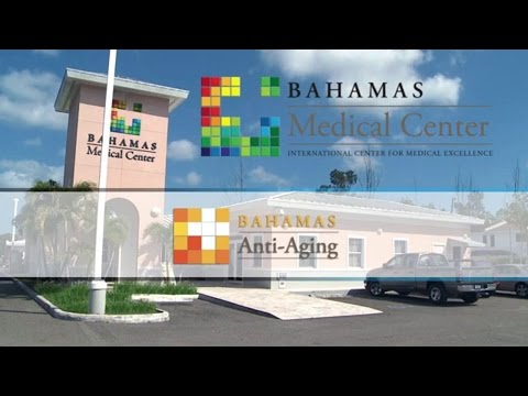 Bahamas Medical Center: Anti-Aging Therapy in the Bahamas