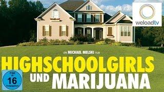 Highschoolgirls und Marijuana (Komödie | deutsch)