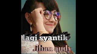 terbaru Jihan audy lagi syantik New pallapa Mp3