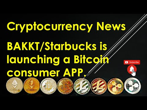 Cryptocurrency News – BAKKT/Starbucks is launching a Bitcoin consumer APP.