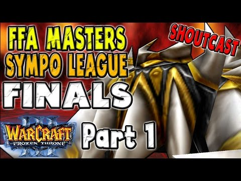 Warcraft 3 - FFA MASTERS Sympo League Finals (Part 1) [SHOUTcast]