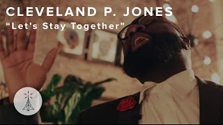 "36. Cleveland P. Jones - ""Let's Stay Together"" (Al Green cover) — Public Radio /\ Sessions"