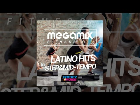 E4F - Megamix Fitness Latino Hits For Step & Mid-Tempo - Fitness & Music 2018