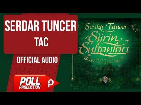 Serdar Tuncer - Tac - ( Official Audio )