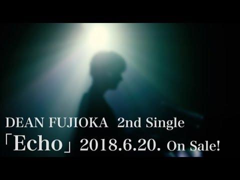 DEAN FUJIOKA 2nd Single「Echo」Trailer