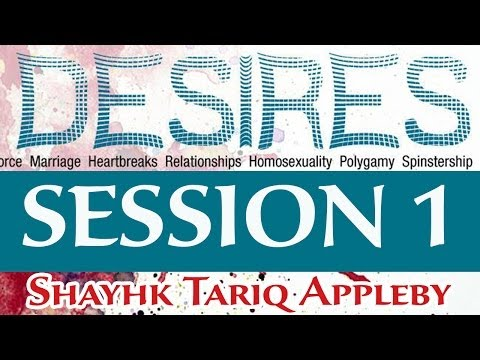 DESIRES | Session 1 | Sh. Tariq Appleby | Muslim Heroes