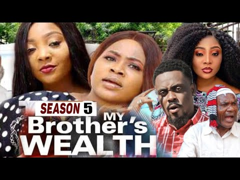 Download MY BROTHER'S WEALTH (SEASON 5) {TRENDING NEW MOVIE} - 2021 LATEST NIGERIAN NOLLYWOOD MOVIES