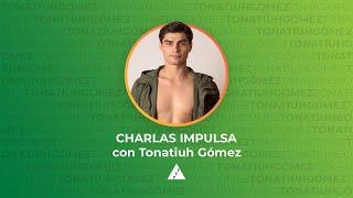 A bailar en tiempos de caos con Tonatiuh Gómez | #DesdeCasa | Charlas Impulsa
