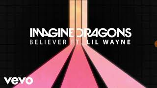 Imagine Dragons - Believer (Audio) ft. Lil Wayne (REACTION) Video