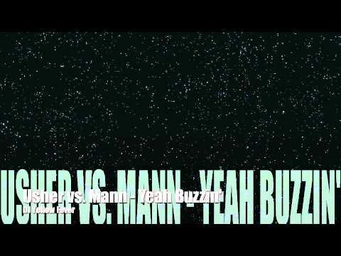 Yeah Buzzin' ---Usher vs Mann (Yellow Fever Remix)