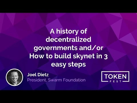 Joel Dietz - A History of Decentralized Governments and/or How to Build Skynet