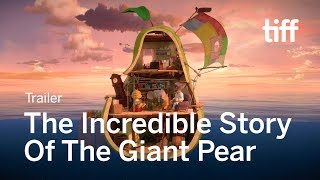 THE INCREDIBLE STORY OF THE GIANT PEAR Trailer | TIFF Kids 2018