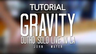 Gravity Outro Solo Tutorial / Lesson with tabs - Live in LA - John Mayer - Thiethie Mp3