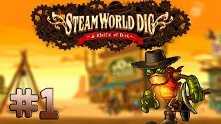 SteamWorld Dig! - Clanky Start! - [Part 1]