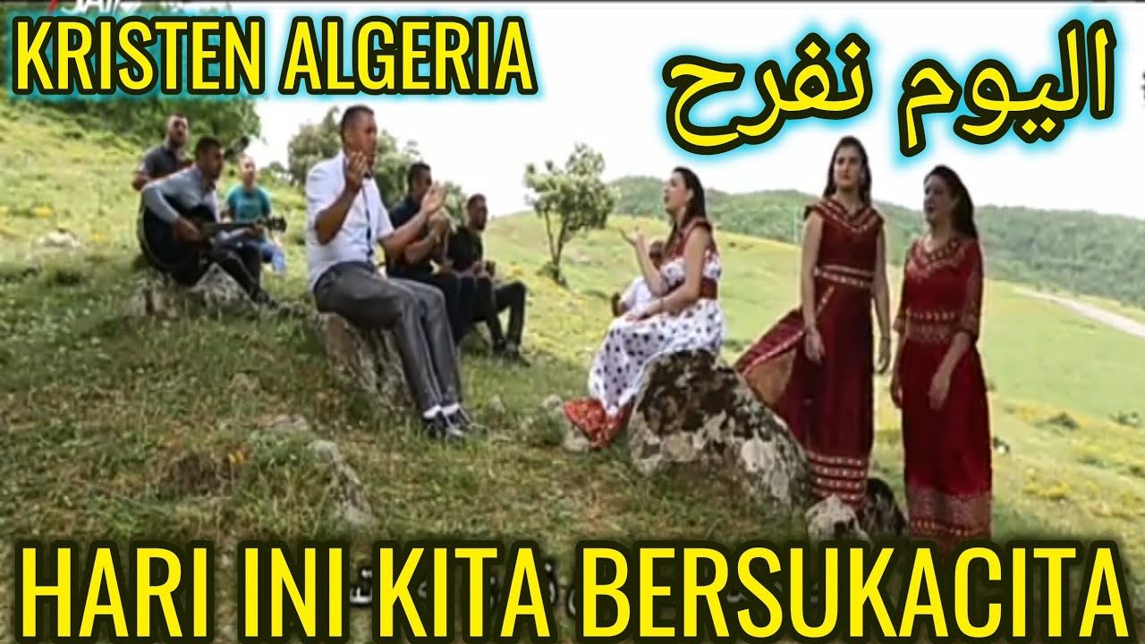 Kristen Algeria - اليوم نفرح ||Hari ini Kita Bersukacita||