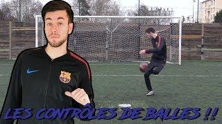 LES CONTRÔLES DE BALLES !!