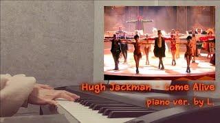 Hugh Jackman - Come Alive (위대한쇼맨 OST - The Greatest Showman)+ 악보 (Sheet) 피아노연주 / 글로리아엘 (Gloria L.)