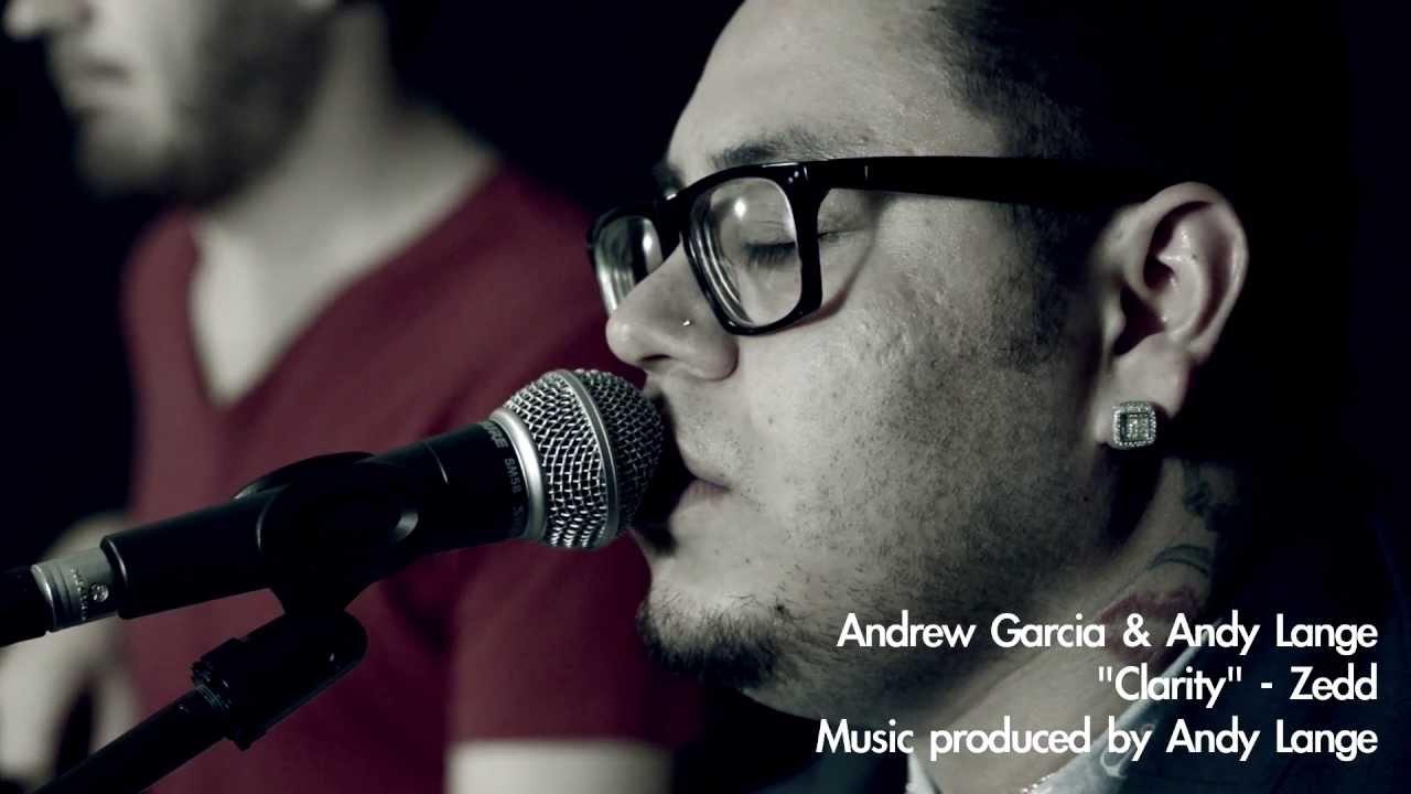 Clarity - Zedd (Cover) @andrewagarcia & @andylangemusic