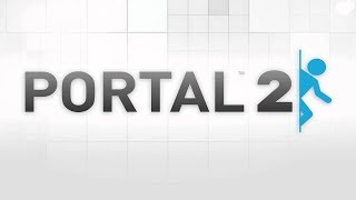 Two Idiots Play Portal 2!