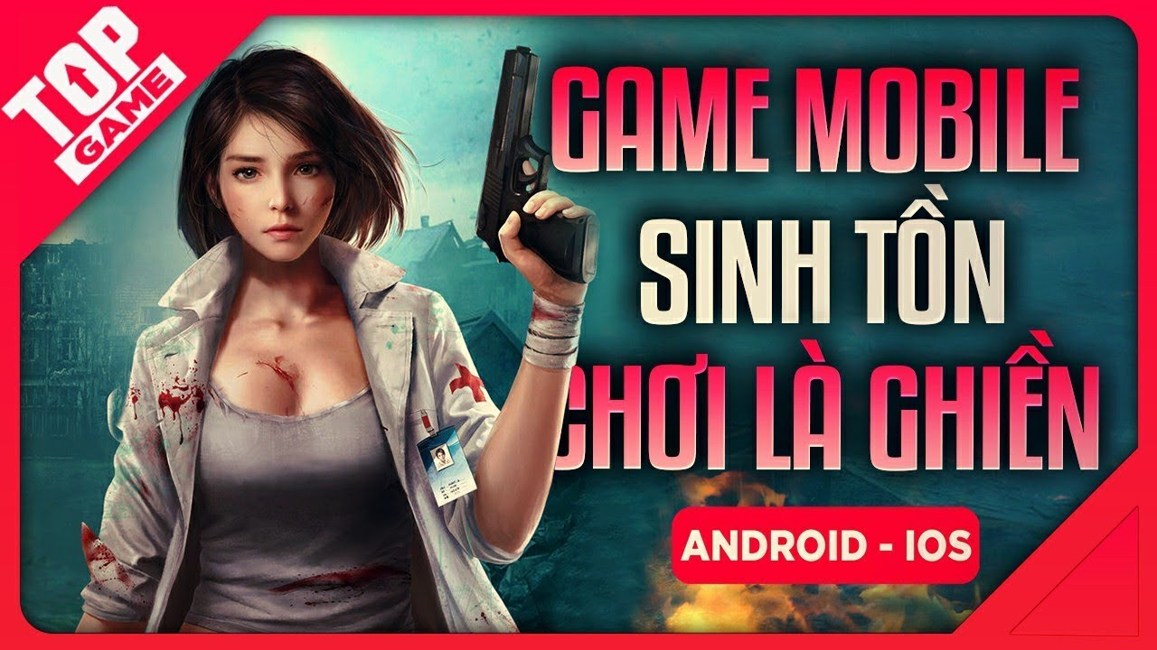 "[Topgame] Top Game Bạn Phải ""Ghiền"" Nếu ""Nghiện"" Game Sinh Tồn 