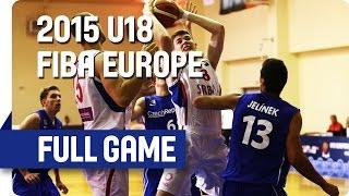Serbia v Czech Republic - Group E - Full Game - 2015 U18 European Championship Men