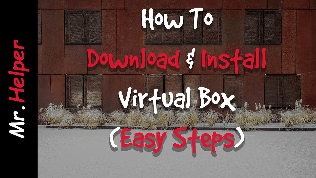 Download and install virtualbox in windows 7 youtube.