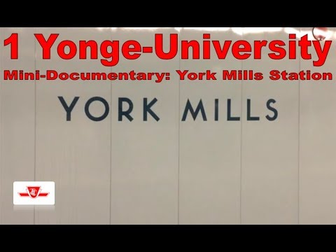 1 Yonge-University - Mini-Documentary: York Mills Station