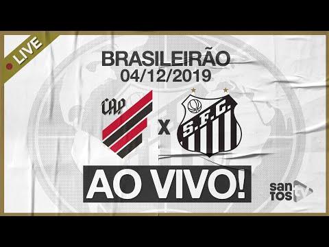 AO VIVO: ATHLÉTICO-PR X SANTOS | NARRAÇÃO | BRASILEIRÃO (04/12/19)