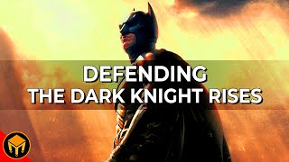 Defending The Dark Knight Rises | Better Than You Remember