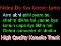 Naina Da Kya Kasoor  Karaoke With Lyrics | Arre abhi abhi pyara sa chehra dikha hai original karaoke
