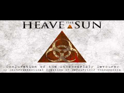 Heave the Sun - Conjuration of the Otherworldly Devourer