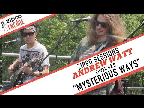 "Zippo Encore Sessions: Andrew Watt - ""Mysterious Ways"" [U2 Cover]"