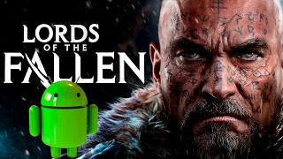 Lords of the Fallen на Android | И вновь продолжается бой